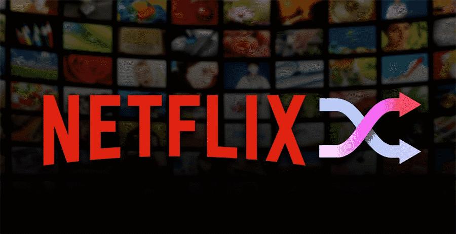 Suffle Play en Netflix reproducción aleatoria en Netflix